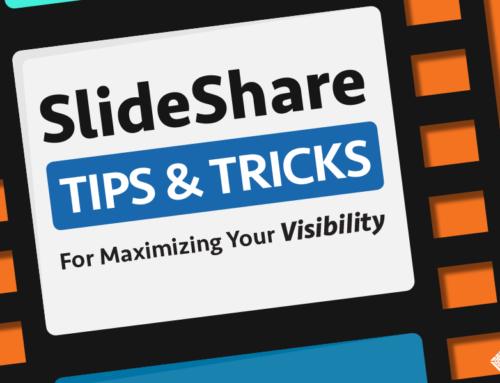 SlideShare Tips & Tricks For Maximizing Your Visibility
